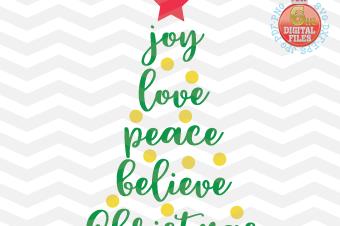 Joy Love Peace Believe Christmas SVG - Xmas tree Svg - Christmas Tree SVG - Christmas SVG - Xmas svg - Svg - Dxf-Eps - Png -Jpg - Pdf