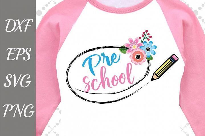 Preschool Svg, BACK TO SCHOOL, School Shirt Svg
