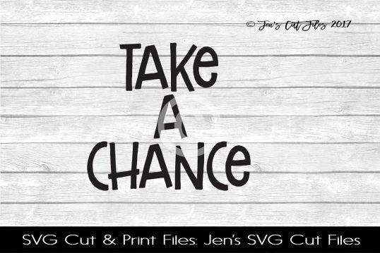 Take A Chance SVG Cut File
