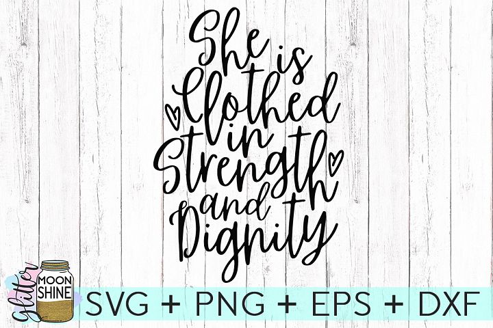 She Is Clothed In Strength & Dignity SVG DXF PNG EPS Cutting Files