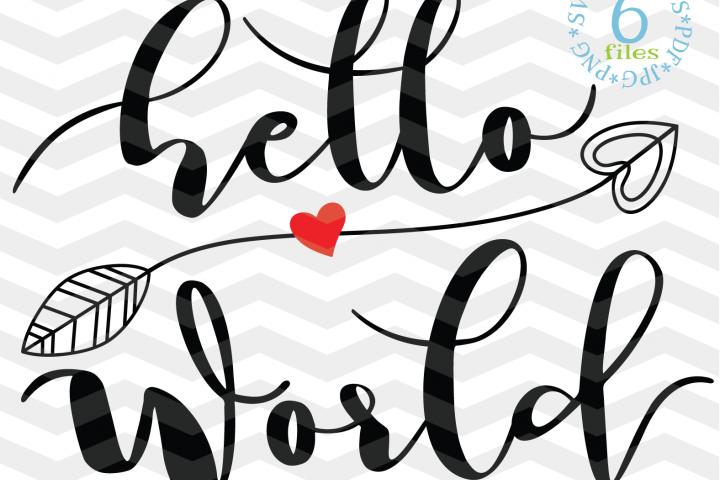 Hello World SVG - Baby girl svg svg - Newborn Baby SVG file - New Baby SVG file - Baby boy svg - Cut Files - Svg - Dxf- Eps - Png -Jpg - Pdf
