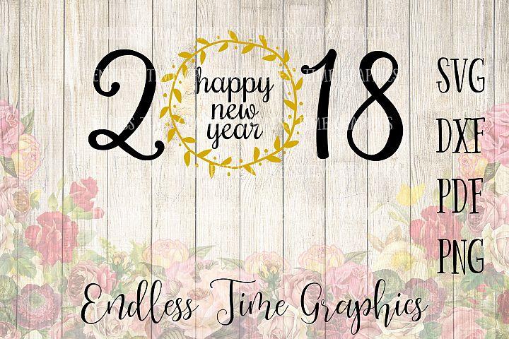 2018 Svg. New Year Svg. Happy New Year Svg. New Year Decoration. New Years Eve Party Decorations. New Years Cut File. 2018 Cut File
