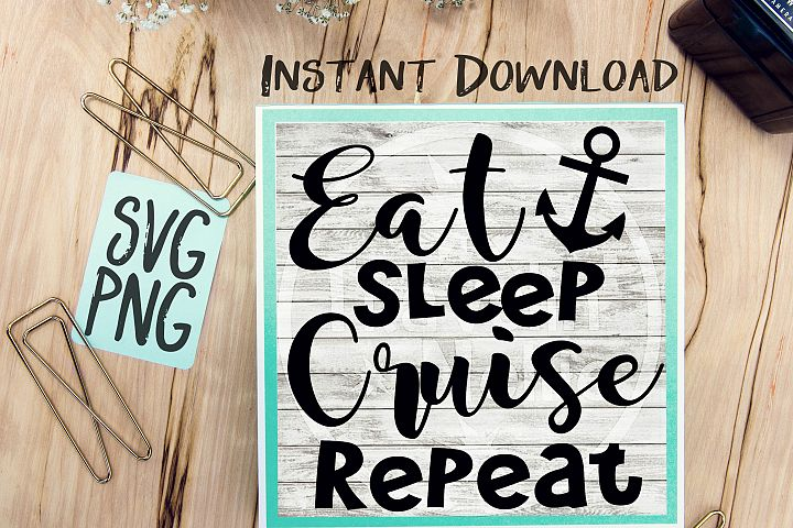 Eat Sleep Cruise Repeat SVG Image Design for Vinyl Cutters Print DIY Shirt Design Cruise Vacation Anchor Brother Cricut Cameo Cutout