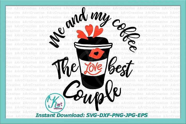 coffee svg, cutting file, coffee printable, valentines day svg, valentine svg, valentine cofee svg, best couple svg, love svg, iron on jpeg