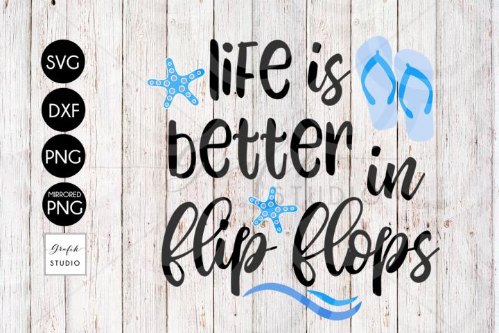 Life is better in flip flops Beach SVG