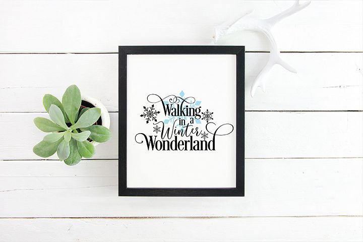 Walking in a Winter Wonderland SVG Cutting File - Christmas Quotes