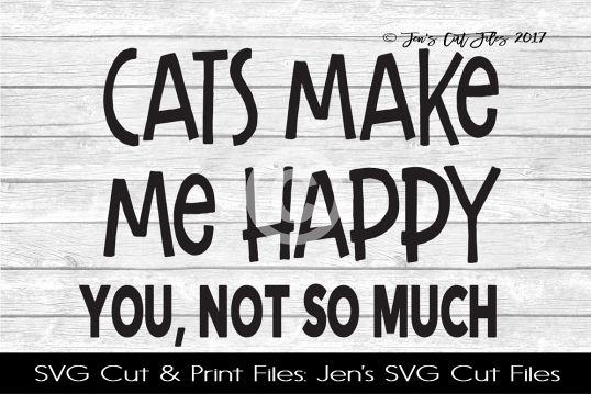 Cats Make Me Happy SVG Cut File