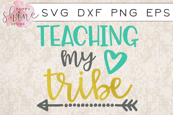 Teaching My Tribe SVG PNG EPS DXF Cutting Files