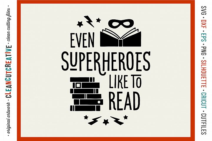 Even SUPERHEROES like to READ! - SVG DXF EPS PNG - cut file cutting file clipart - Cricut and Silhouette - clean cutting files