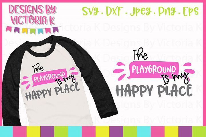 The plauground is my happy places, SVG, DXF, EPS, PNG