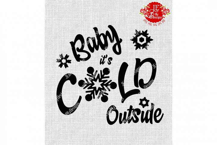 Baby its COLD Outside SVG, JPEG, PNG, EPS, DXF