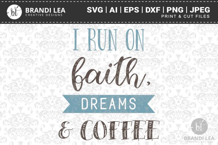I Run on Faith, Dreams, and Coffee SVG Cutting Files