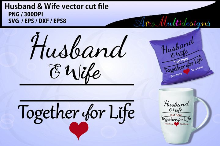 Husband and wife together for life SVG cut file / printable vector love quote