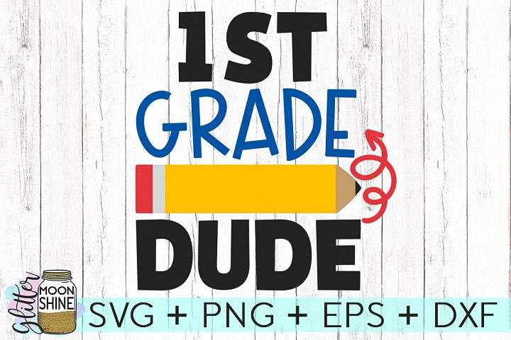 1st Grade Dude SVG DXF PNG EPS Cutting Files