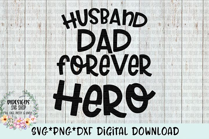 Husband Dad Forever Hero SVG*PNG*DXF Digital Download