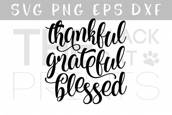 Thankful Grateful Blessed SVG PNG EPS DXF Thanksgiving SVG