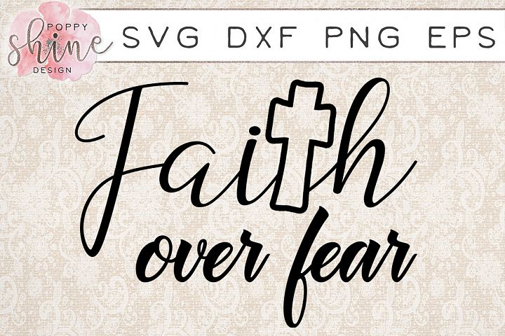 Faith Over Fear SVG PNG EPS DXF Cutting Files