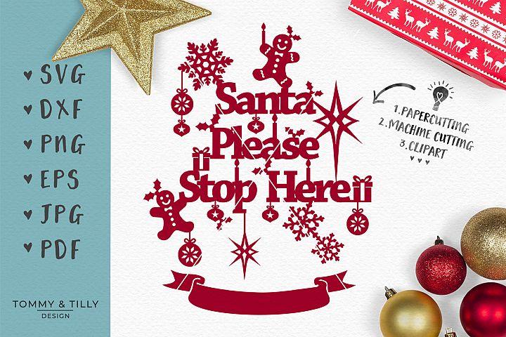 Santa Please Stop Here - SVG EPS DXF PNG PDF JPG Cut File