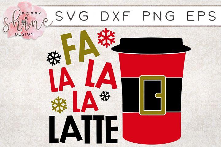 Fa La La La Latte SVG PNG EPS DXF Cutting File
