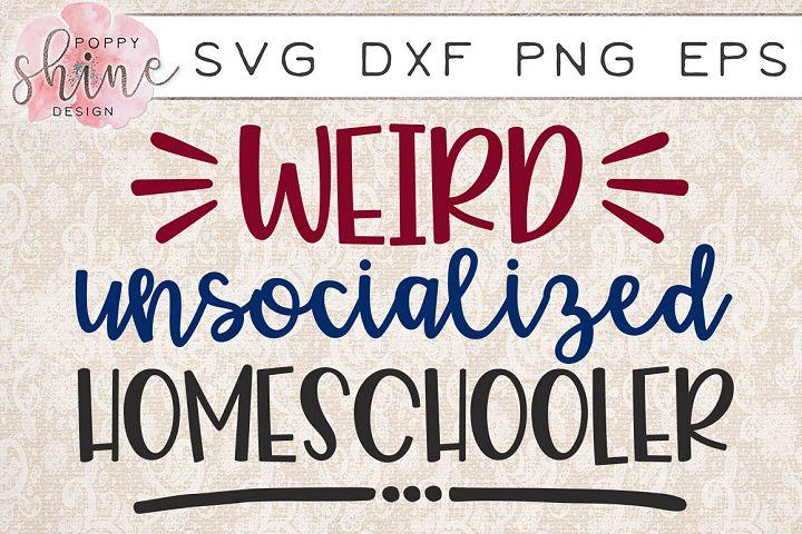 Weird Unsocialized Homeschooler SVG PNG EPS DXF Cutting Files