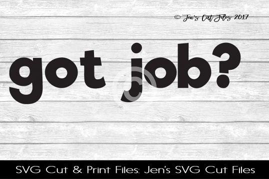 Got Job SVG Cut File