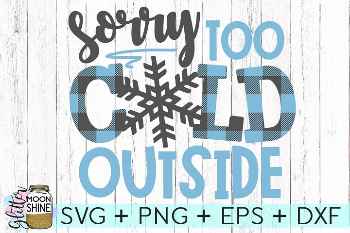 Sorry Too Cold Outside SVG DXF PNG EPS Cutting Files