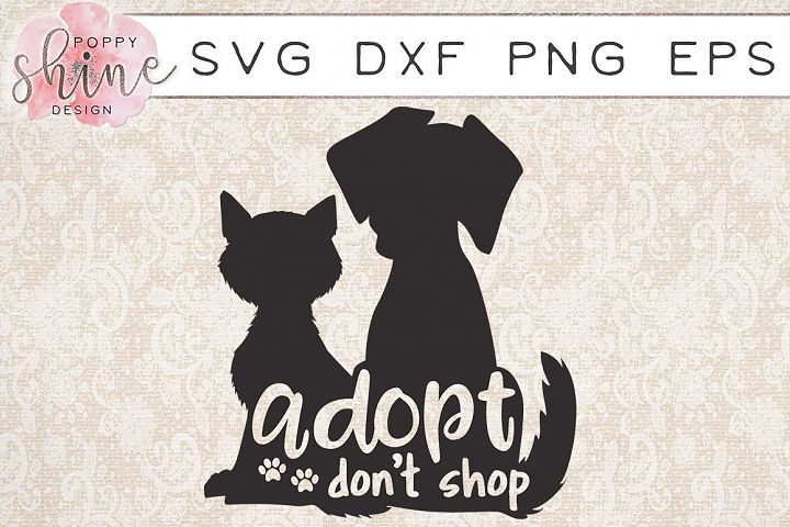 Adopt Dont Shop SVG PNG EPS DXF Cutting Files