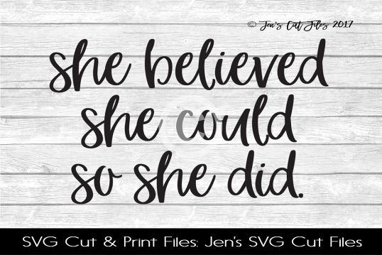 She Believed She Could So She Did SVG Cut File