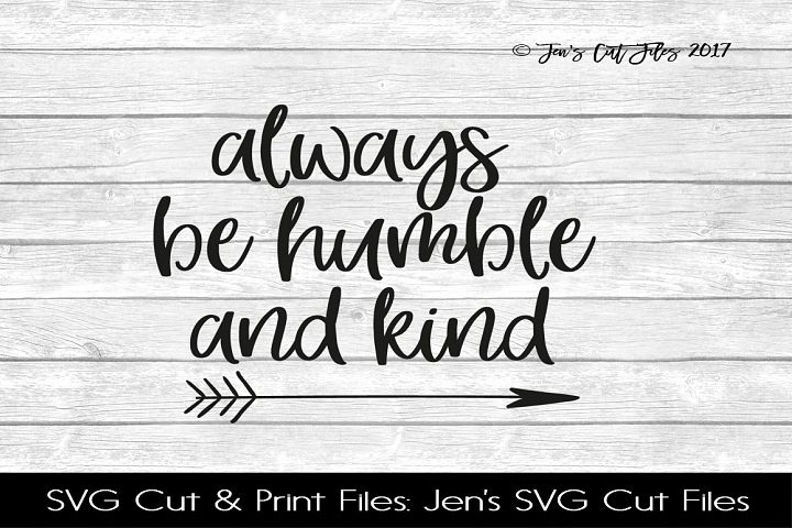 Always Be Humble And Kind SVG Cut File