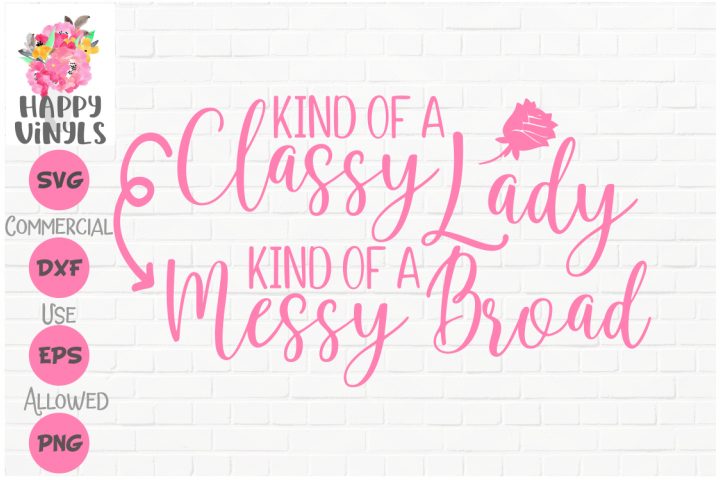 Funny SVG Kind of a Classy Lady SVG