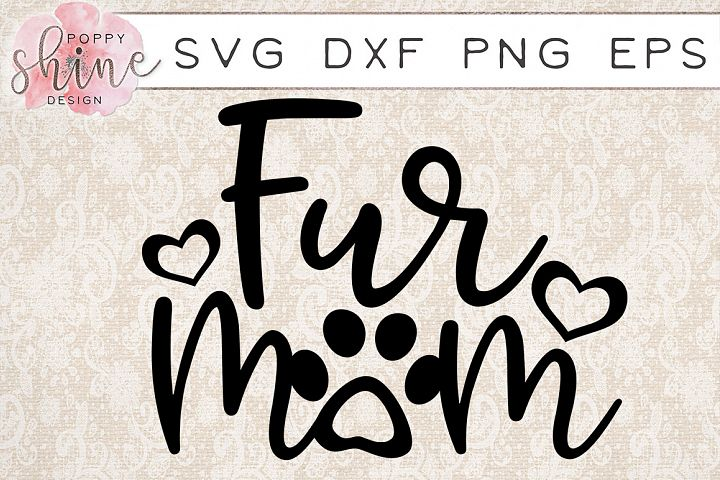 Fur Mom SVG PNG EPS DXF Cutting Files