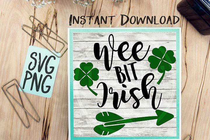 Wee Bit Irish SVG PNG Image Design for Cut Machines Print DIY Design Brother Cricut Cameo Cutout St. Patricks Day Irish Clover Lucky