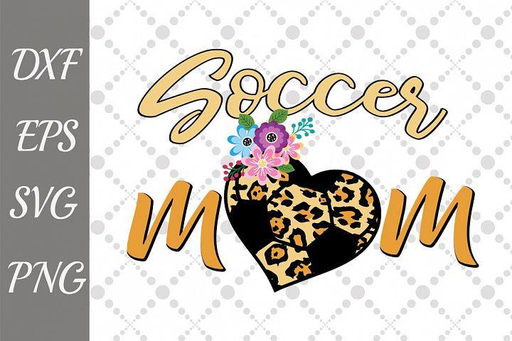 Soccer mom Svg, ANIMAL PRINT SVG, Soccer cut file,Mom Life