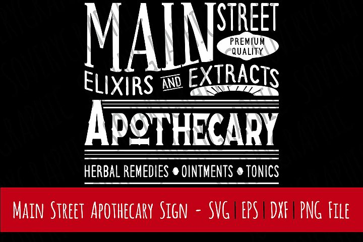 Main Street Apothecary   Cutting File   Printable   svg   eps   dxf   png   Vintage Farmhouse Sign   Drug Store   Home Decor   Stencil