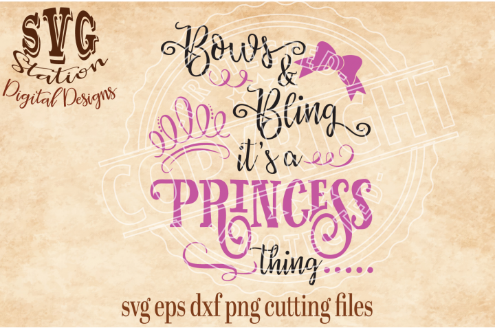 Bows and Bling Its a Princess Thing / SVG DXF PNG EPS Cutting File Silhouette Cricut Scal