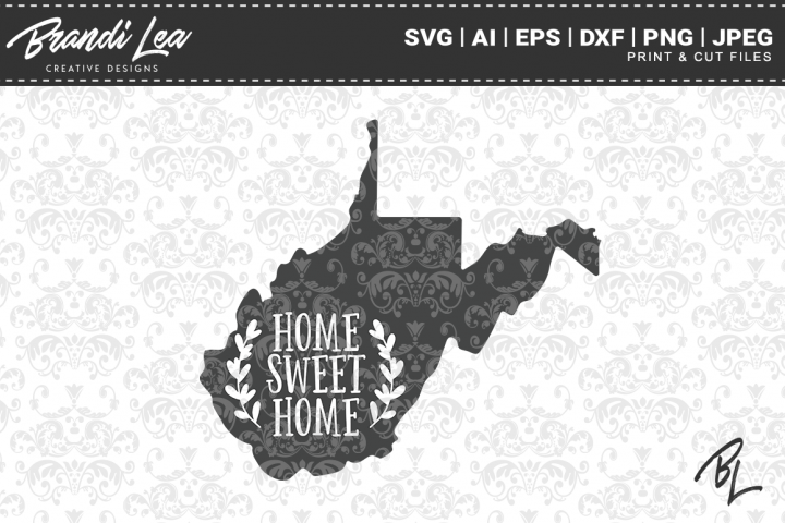 West Virginia Home Sweet Home State Map SVG Cutting Files