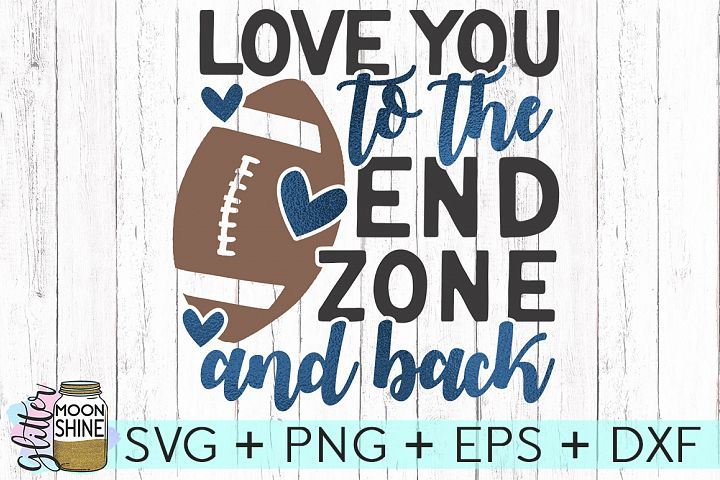 Love You To The End Zone SVG DXG PNG EPS Files