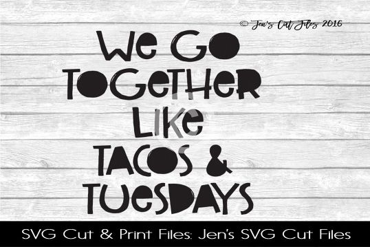 We Go Together Like Tacos And Tuesdays SVG Cut File
