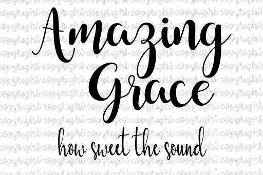Amazing Grace- 3 SVGs based on the beautiful Hymn- SVG DXF PNG Bundle- cut files- silhouette- cameo- cricut- scriptures