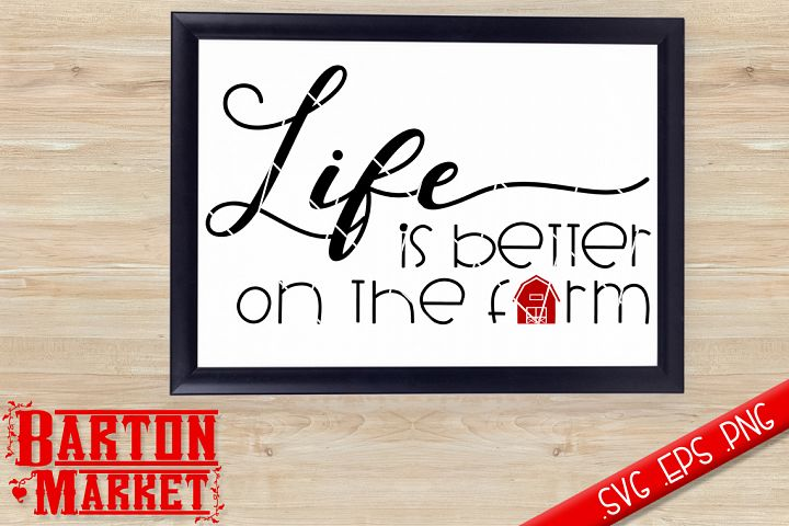 Life Is Better On The Farm SVG / EPS / PNG