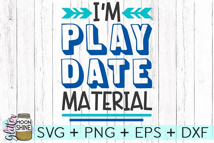 Im Play Date Material SVG DXF PNG EPS Cutting Files