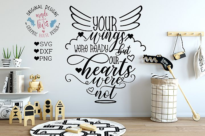 Your Wings Were Ready But Our Hearts Were Not Cut File and Printable in SVG, DXF, PNG