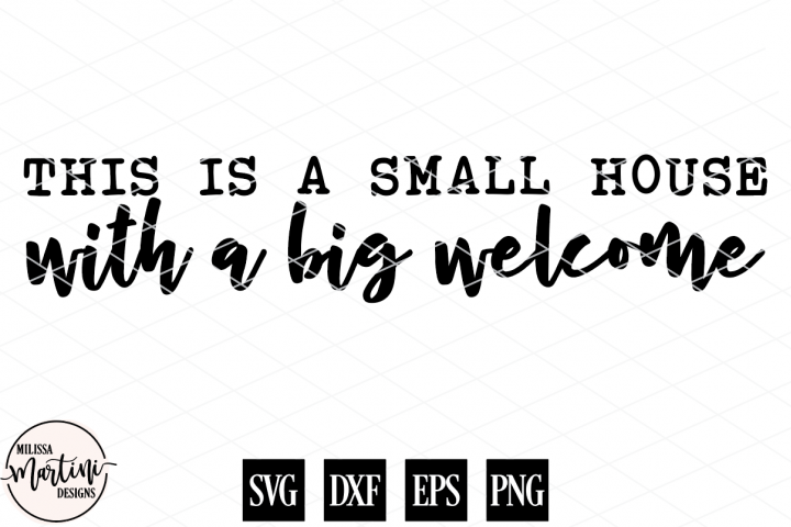 This Is A Small House With A Big Welcome