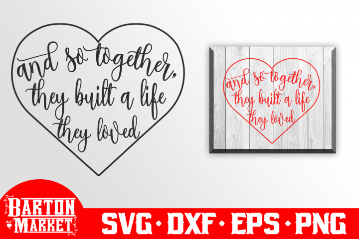 And So Together They Built A Life They Loved SVG DXF EPS PNG