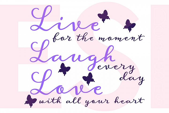 Live, Laugh, Love Quote Design - with Butterflies