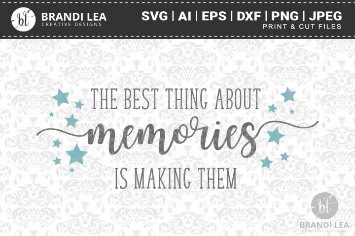 The Best Thing About Memories SVG Cutting Files