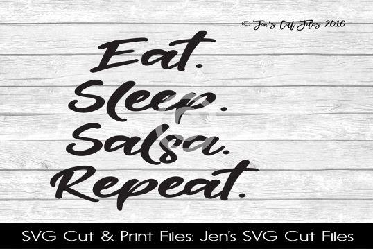 Eat Sleep Salsa Repeat SVG Cut File