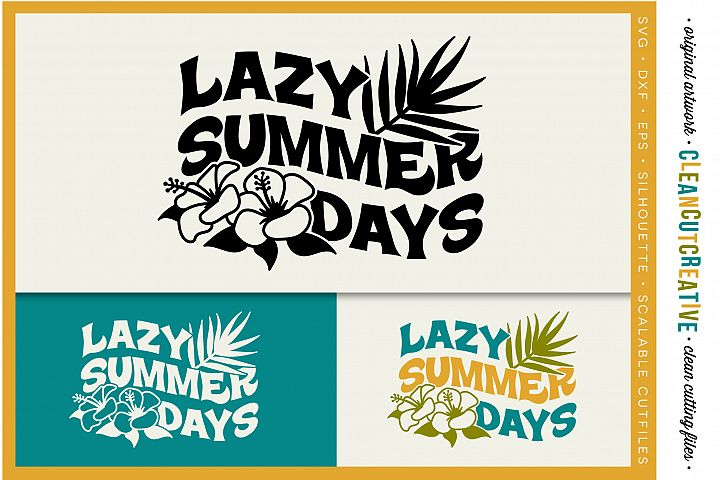 Lazy Summer Days - tropical design with hibiscus flowers - SVG DXF EPSPNG - Cricut & Silhouette