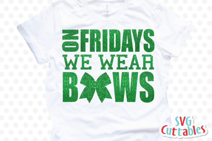 Cheer svg | On Fridays We Wear Bows | Cut File