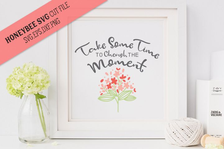 Take Some Time Flower Bouquet SVG Cut file